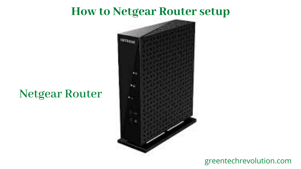 How to Netgear Router setup